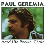 Paul Geremia - Hard Life Rockin' Chair