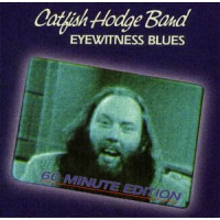 Catfish Hodge Band with special guests James Cotton and Jimmy Thackery - Eyewitness Blues (60 Minute Edition)