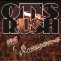 Otis Rush - Live & Awesome