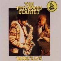 The Phil Woods Quartet - 'More' Live