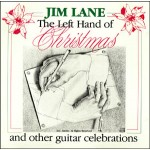 Jim Lane - The Left Hand of Christmas and Other Guitar Celebrations