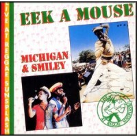 Eek A Mouse/Michigan & Smiley - Live at Reggae Sunsplash