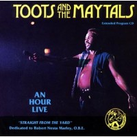 Toots & the Maytals - An Hour Live: Straight from the Yard