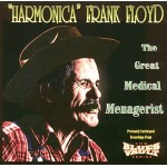 Harmonica Frank Floyd - The Great Medical Menagerist