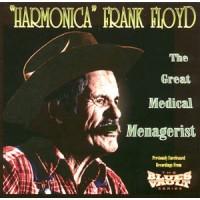 Harmonica Frank Floyd - The Great Medical Menagerist